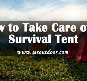 How to Take Care of a Survival Tent