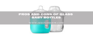 Pros and Cons of Glass Baby Bottles