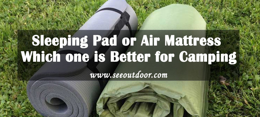 Sleeping Pad or Air Mattress Which one is Better for Camping