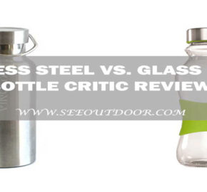 Stainless Steel vs. Glass Water Bottle Critic Review