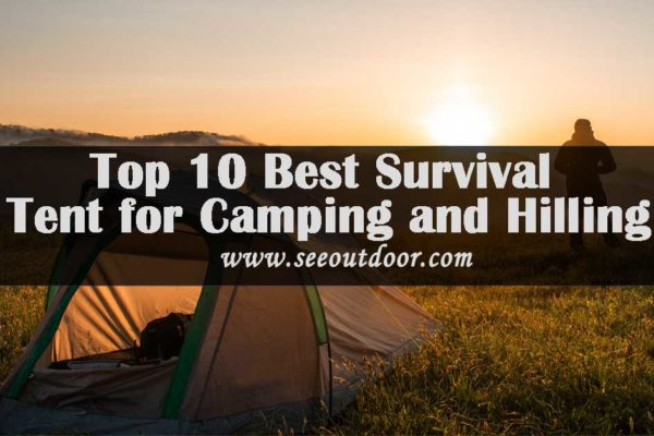 Top 10 Best Survival Tent for Camping and Hilling