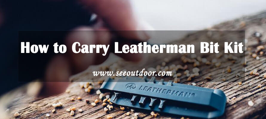 How to Carry Leatherman Bit Kit