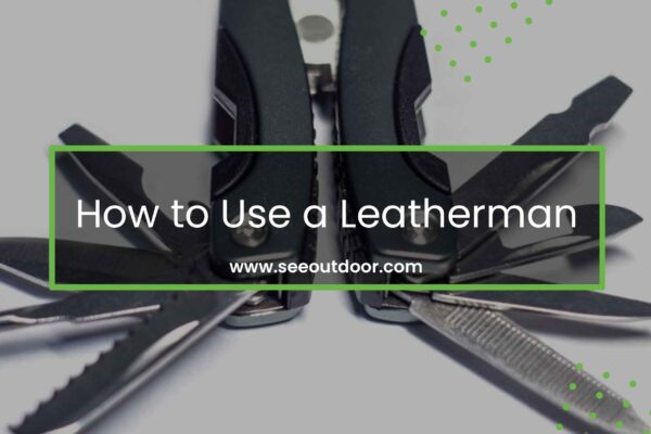 How to Use a Leatherman