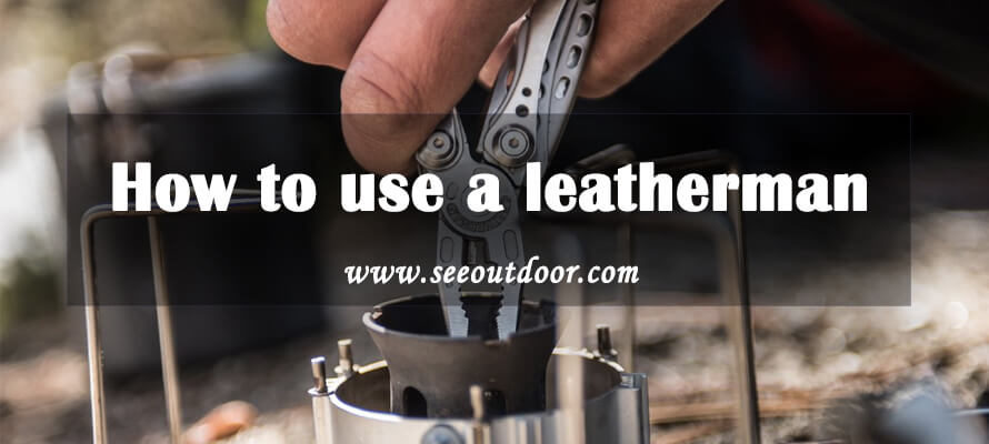 Without answering the question of 'how to use a leatherman,' you might mess-up while using a leatherman tool. So check here to know more about the usage of it.