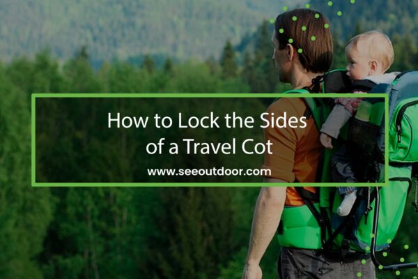 How to Lock the Sides of a Travel Cot