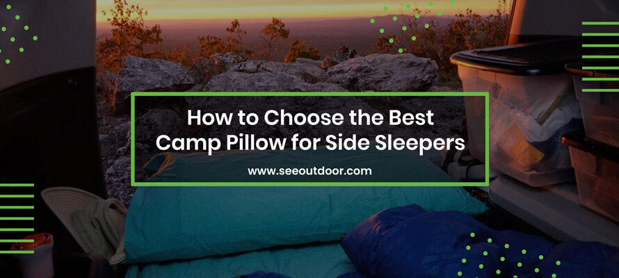 How to Choose the Best Camp Pillow for Side Sleepers