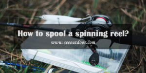 How-to-spool-a-spinning-reel