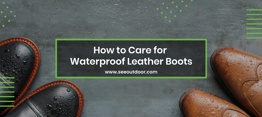 How to Care for Waterproof Leather Boots