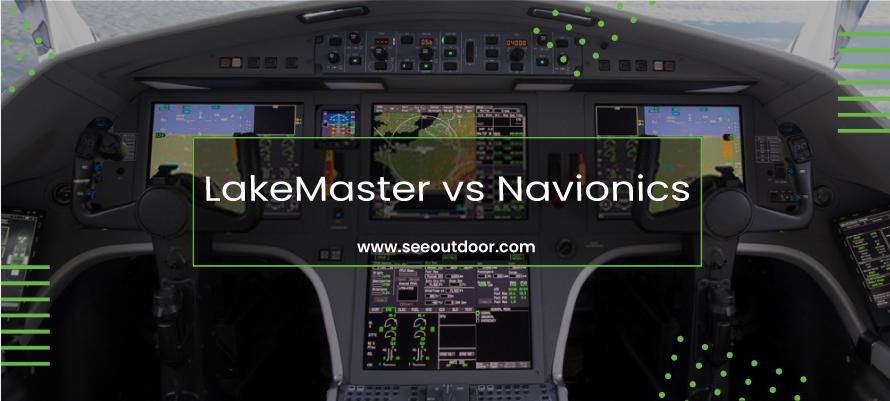 LakeMaster vs Navionics