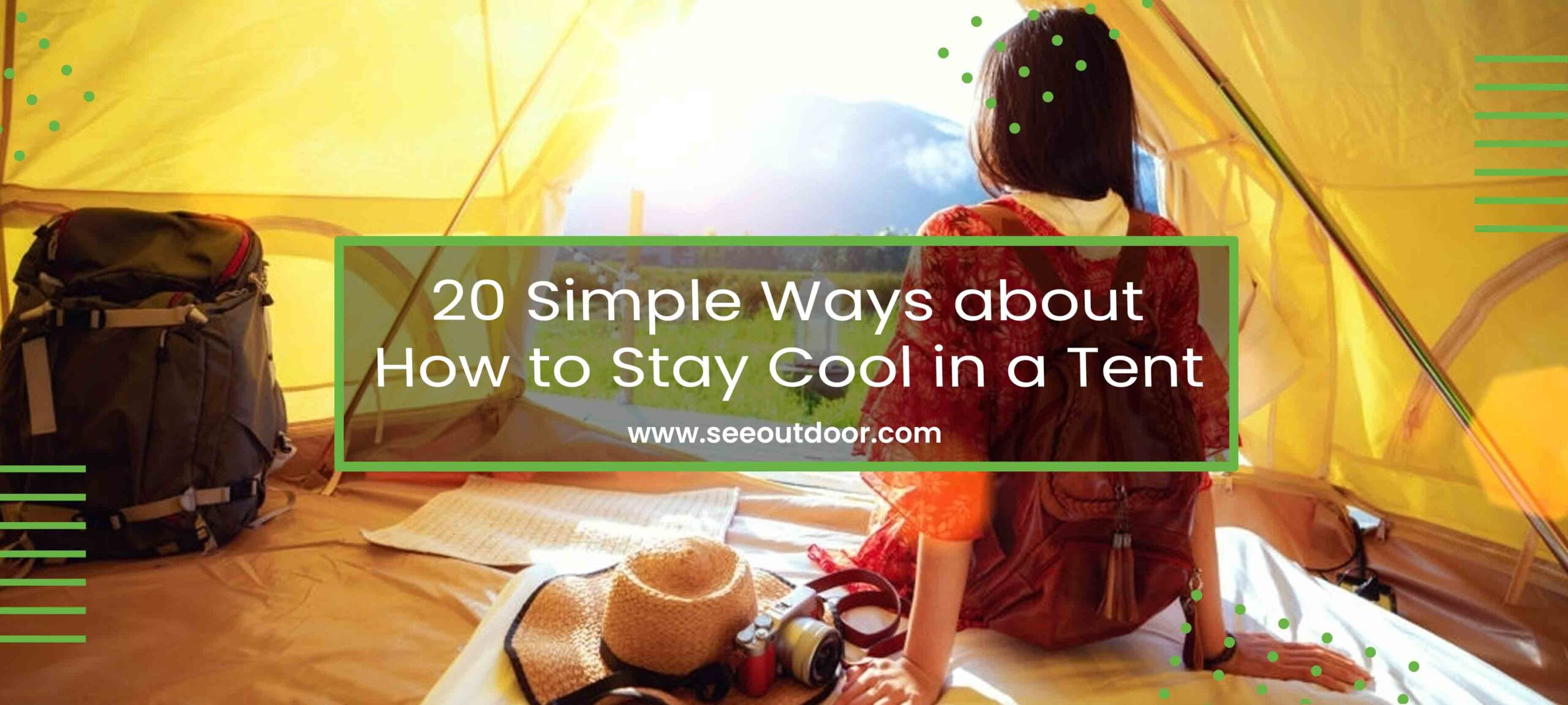20 Simple Ways about How to Stay Cool in a Tent